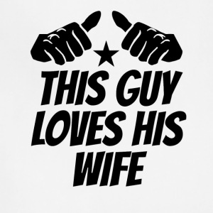 This Guy Loves His Wife - Adjustable Apron