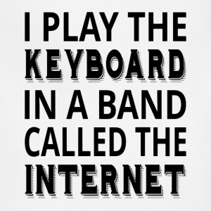 I Play The Keyboard In A Band Called The Internet - Adjustable Apron