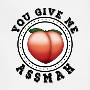 You Give me Ass Mah - Adjustable Apron