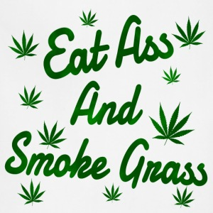 Eat Ass And Smoke Grass - Adjustable Apron