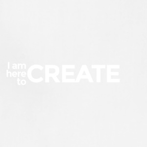 I Am Here to Create - Adjustable Apron