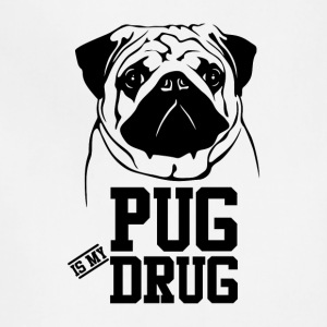 Pug is my Drug - Adjustable Apron