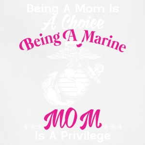 Being A Marine Mom Is A Privilege T Shirt - Adjustable Apron