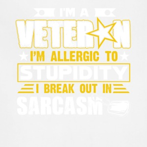 I'm A Veteran - I'm Allergic To Stupidity - Adjustable Apron