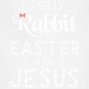 silly rabbit easter is for jesus - Adjustable Apron