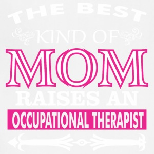 Best Kind Of Mom Raises An Occupational Therapist - Adjustable Apron