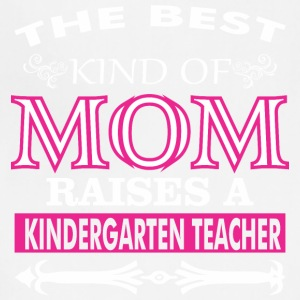 The Best Kind Of Mom Raises A Kindergarten Teacher - Adjustable Apron