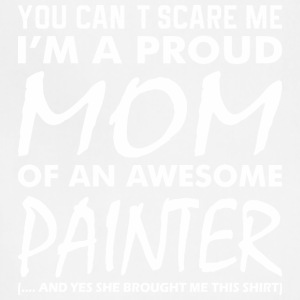 You Cant Scare Me Proud Mom Awesome Painter - Adjustable Apron