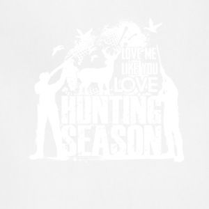 Love Me Like You Love Hunting Shirt - Adjustable Apron