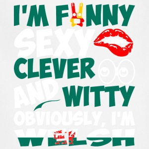 Im Funny Sexy Clever And Witty Im Welsh - Adjustable Apron