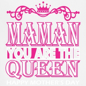 Maman You Are The Queen Happy Mothers Day - Adjustable Apron