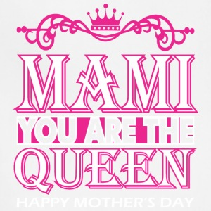 Mami You Are The Queen Happy Mothers Day - Adjustable Apron