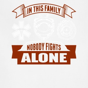 In the family noboy fightsc alone - Adjustable Apron