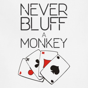 NEVER BLUFF A MONKEY - Adjustable Apron