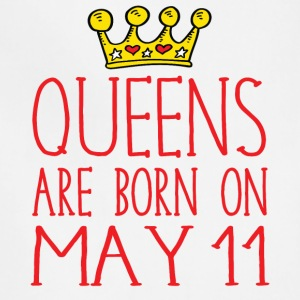 Queens are born on May 11 - Adjustable Apron