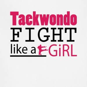 Taekwondo Fight Like A Girl Tee Shirt - Adjustable Apron