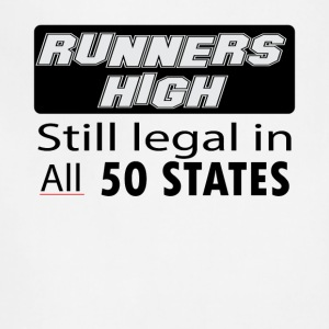 Runners High Still legal in All 50 States - Adjustable Apron