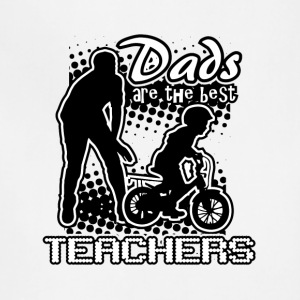 Dads are the best teachers tops - Adjustable Apron