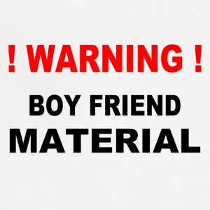 Warning! Boy Friend Material - Adjustable Apron