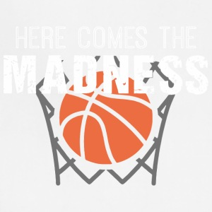 Here Comes the Madness College Basketball T Shirt - Adjustable Apron