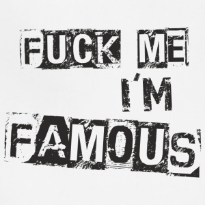 Fuck Me I'm Famous - Adjustable Apron