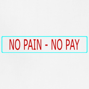 no pain - no pay - Adjustable Apron