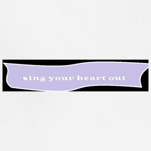 sing your heart out - Adjustable Apron