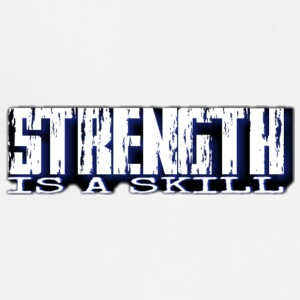 Strength is a skill - Adjustable Apron