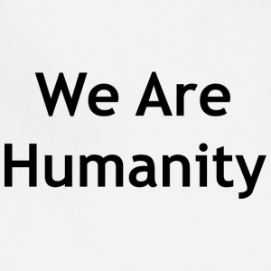 We Are Humanity - Adjustable Apron