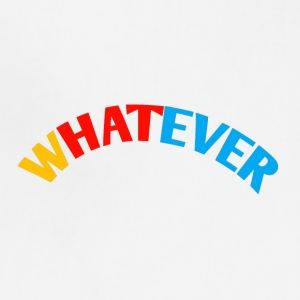 WHATEVER. - Adjustable Apron