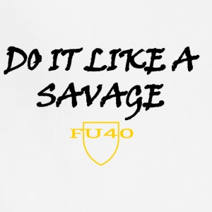 Do It Like a Savage - Adjustable Apron