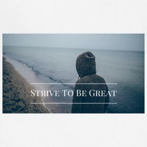 Strive To Be Great - Adjustable Apron