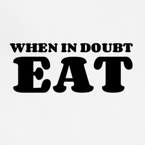 When in Doubt. EAT. - Adjustable Apron