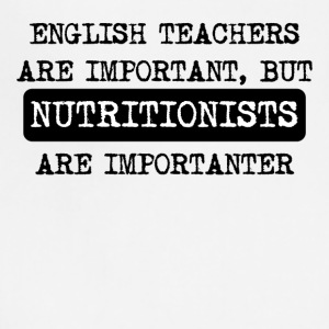 Nutritionists Are Importanter - Adjustable Apron