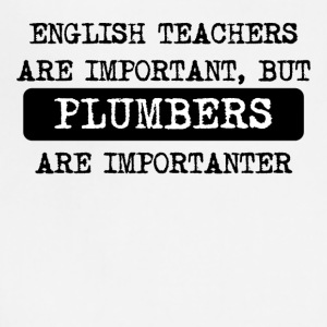 Plumbers Are Importanter - Adjustable Apron