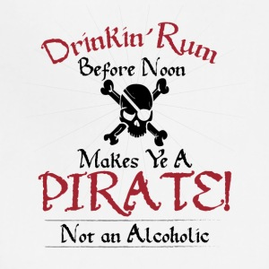 Drinking Rum Before Noon Makes Ye a Pirate, Light - Adjustable Apron