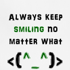 Always keep smiling! - Adjustable Apron