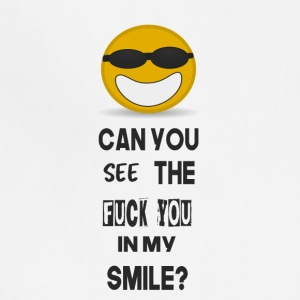 can you see the fuck you in my smile? - Adjustable Apron