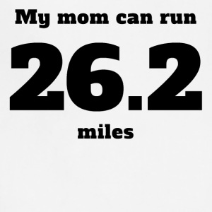 My Mom Can Run 26.2 Miles - Adjustable Apron