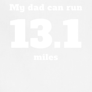 My Dad Can Run 13.1 Miles - Adjustable Apron