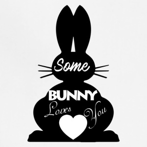 Easter Bunny Love, Some Bunny Loves You - Adjustable Apron