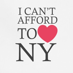 I Can t Afford To Love Ny - Adjustable Apron