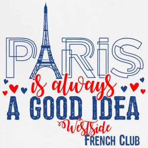 Paris is always A GOOD IDEA Westside French Club - Adjustable Apron