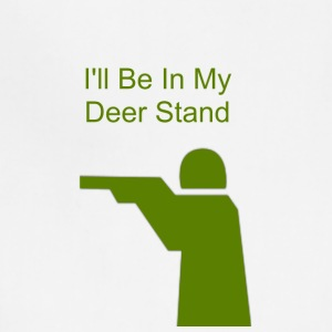 I ll Be In My Deer Stand - Adjustable Apron