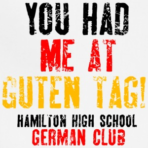 You Had Me At Guten Tag Hamilton High School Germ - Adjustable Apron