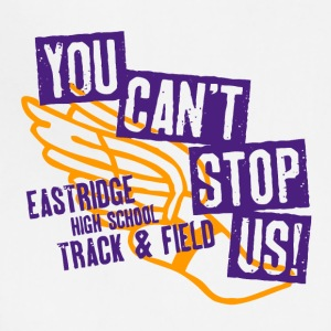 You Can t Stop Us Eastridge High School Track F - Adjustable Apron