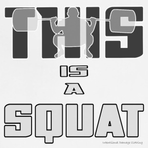 THIS IS A SQUAT! - Adjustable Apron