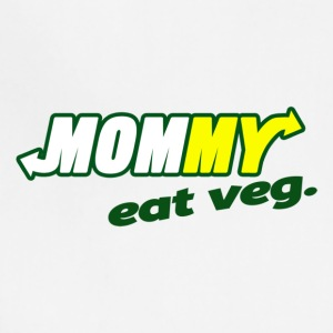 MOMMY EAT VEG, Funny mother day, Mom Love Veg - Adjustable Apron