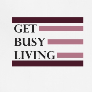 Get Busy Living - Adjustable Apron