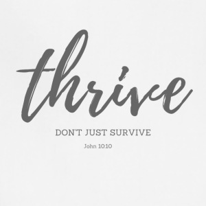 Thrive, don't just survive - Adjustable Apron